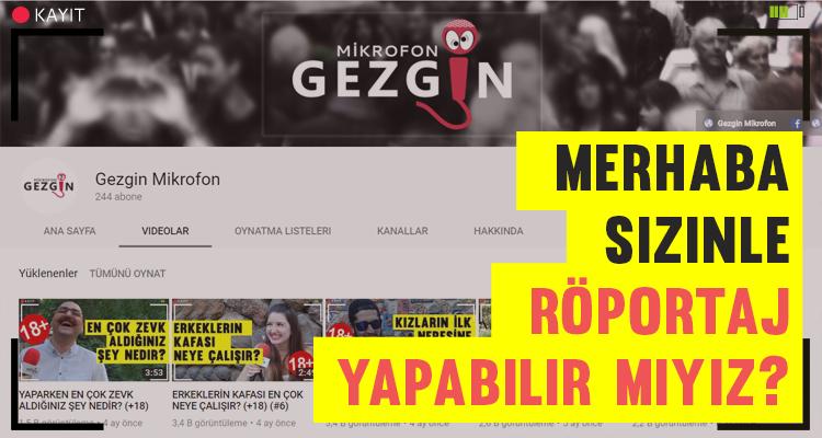 Röportaj Kanalımız: Gezgin Mikrofon
